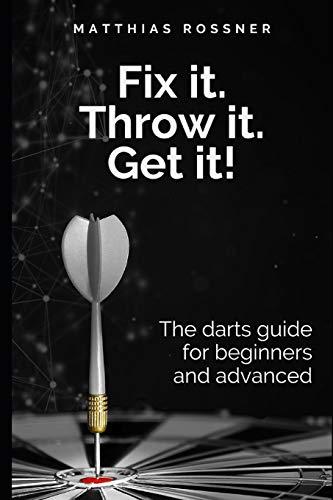 Fix it. Throw it. Get it!: The darts...