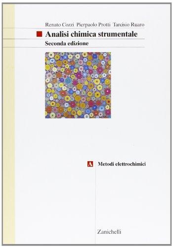 Analisi chimica strumentale. Per gli Ist. Tecnici e professionali. Con espansione online. Metodi elettrochimici (Vol. 1)
