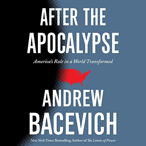 After the Apocalypse Audiobook By Andrew Bacevich cover art