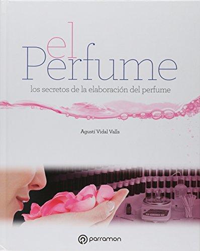 El perfume: los secretos de la elaboración del perfume (Grandes Obras)