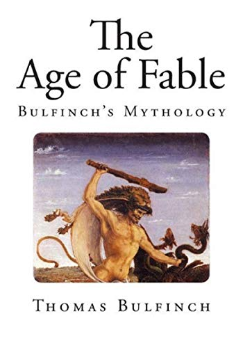 Bulfinch's Mythology, The Age of Fable Annotated