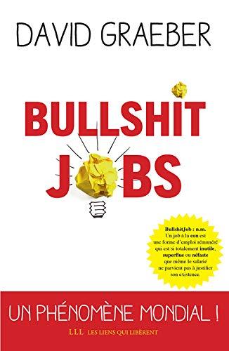 Bullshit Jobs (Les Liens Qui Libèrent)