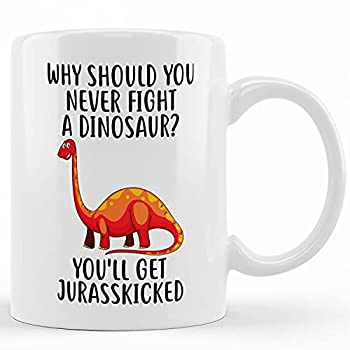 Best why should you never fight a dinosaur Reviews