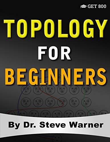 Compare Textbook Prices for Topology for Beginners: A Rigorous Introduction to Set Theory, Topological Spaces, Continuity, Separation, Countability, Metrizability, Compactness, ... Function Spaces, and Algebraic Topology  ISBN 9780999811771 by Warner, Steve