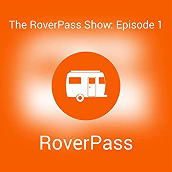 The RoverPass Show: Episode 1 (Live)