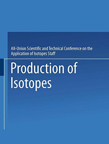 Download Production of Isotopes: Proceedings 030610587X