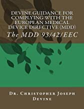 Devine Guidance for Complying with the European Medical Device Directive (MDD): The MDD 93/42/EEC by Dr. Christopher Joseph Devine (2012-01-10)