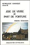 Astrologie karmique, volume III - Joie de vivre et Part de fortune