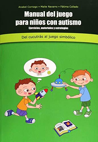 Manual De Juego Para Niños Con Autismo : ejercicios, materiales y estrategias : Del cuccutrás a juego simbólico