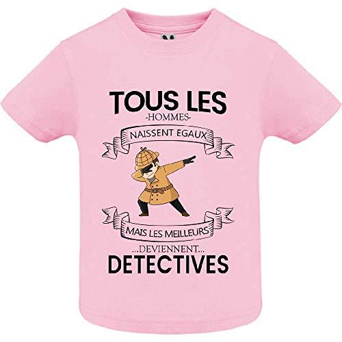 LookMyKase T-Shirt - Manche Courte - Col Rond - Tous Les Hommes Naissent Egaux mais Les Deviennent Detectives - Bébé Fille - Rose - 6mois