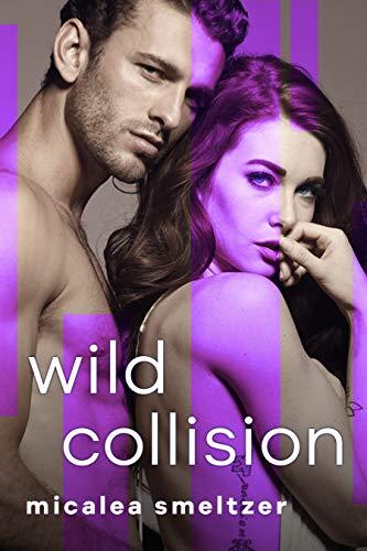 Wild Collision (The Wild: A Rock Star Romance Series Book 1)