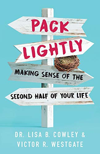 Pack Lightly: Making Sense of the Second Half of Your Life