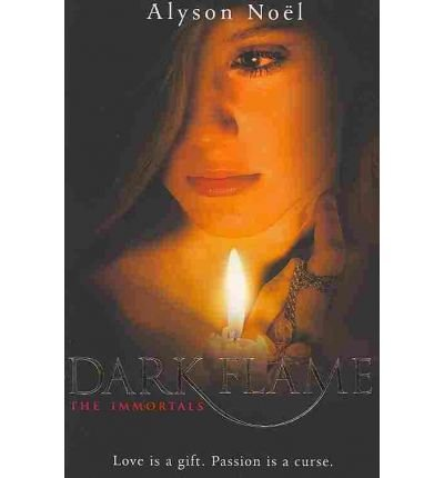 [The Immortals: Dark Flame] (By: Alyson Noel) [published: October, 2010]