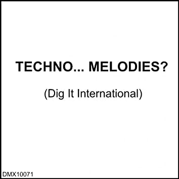 Techno... Melodies?