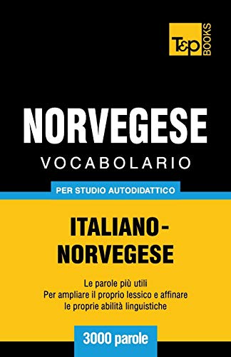Vocabolario Italiano-Norvegese per studio autodidattico - 3000 parole