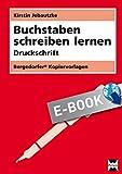Buchstaben schreiben lernen - Druckschrift: 1. Klasse (German Edition)
