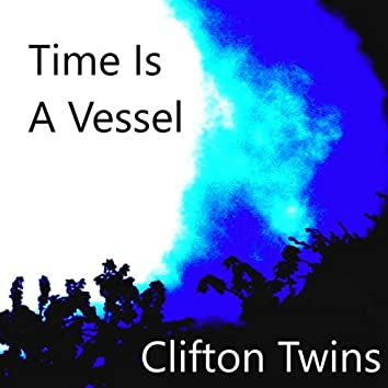 Time Is a Vessel