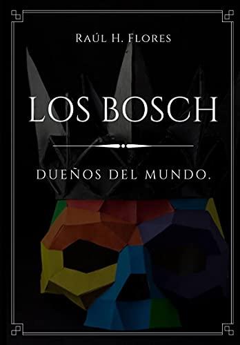 LOS BOSCH: DUEÑOS DEL MUNDO (Spanish Edition)