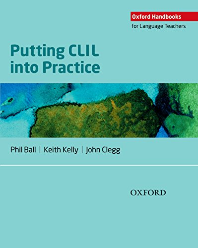 Putting CLIL into Practice: Oxford Handbooks for Language Teachers (English Edition)