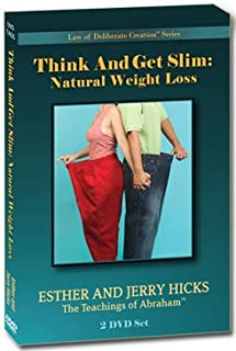 Think and Get Slim - Abraham on Natural Weight Loss