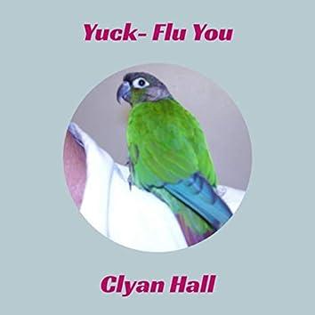 Yuck- Flu You