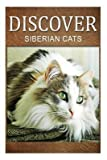 [(Siberian Cats - Discover : Early Reader's Wildlife Photography Book)] [By (author) Discover Press] published on (April, 2014)