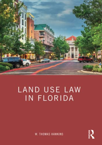 Compare Textbook Prices for Land Use Law in Florida 1 Edition ISBN 9780367622602 by Hawkins, W. Thomas