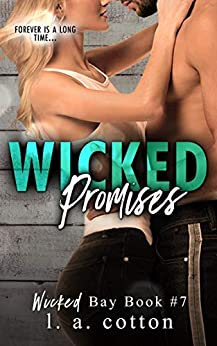 Wicked Promises: An Emotional Standalone Romance (Wicked Bay Book 7) by [L A Cotton]