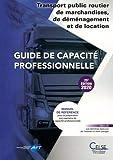Guide de capacité professionnelle : Transport public routier de marchandises, de...