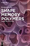 Shape Memory Polymers: Theory and Application