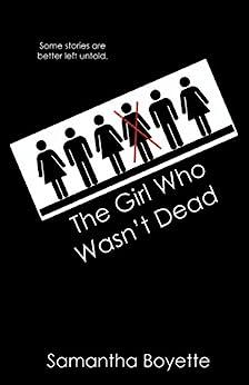 The Girl Who Wasn't Dead by [Samantha Boyette]