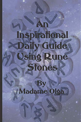 An Inspirational Daily Guide Using Rune Stones: A journal log filled with inspirational sayings and quotes to help you track daily readings casting of rune stones