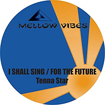 I Shall Sing / for the Future