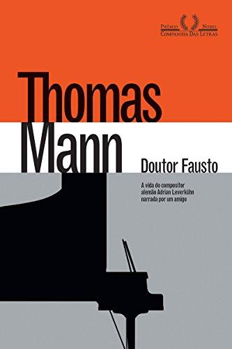Doutor Fausto: A vida do compositor alemão Adrian Leverkühn narrada por um amigo