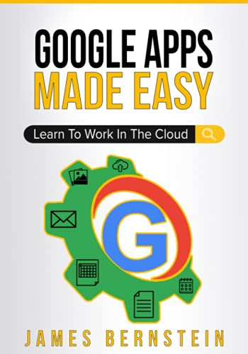 Google Apps Made Easy: Learn to work in the cloud: 7 (Computers Made Easy)