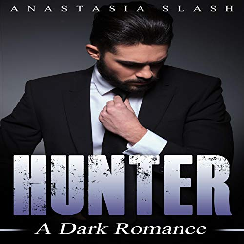 Hunter     A Dark Romance              By:                                                                                                                                 Anastasia Slash                               Narrated by:                                                                                                                                 Scott R. Smith                      Length: 2 hrs and 26 mins     1 rating     Overall 5.0
