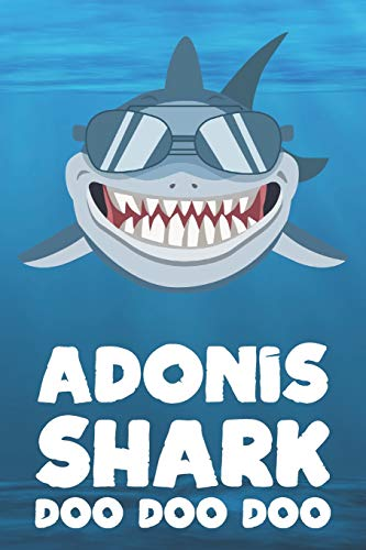 Adonis - Shark Doo Doo Doo: Blank Ruled Personalized & Customized Name Shark Notebook Journal for Boys & Men. Funny Sharks Desk Accessories Item for ... Supplies, Birthday & Christmas Gift Men.