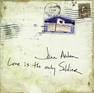Love Is the Only Soldier by Jann Arden (2003-10-07)