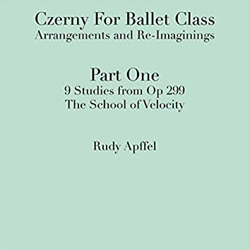 Czerny for Ballet Class: Arrangements and Re-Imaginings Part One: 9 Studies from Op 299 Rudy Apffel, Piano