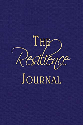 The Resilience Journal: Transcending Turbulent Times Through Journaling