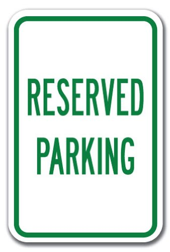 """Reserved Parking Sign 12"""" X 18"""" Heavy Gauge Aluminum Signs"""