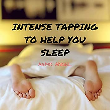 Intense Tapping To Help You Sleep