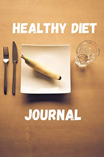 Healthy diet journal: notebook, Diet Food Diary ( Weight Loss & Fitness Planners )