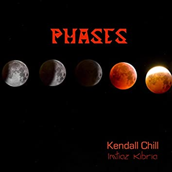 Phases (feat. Kendall Chill & Imtiaz Kibria)