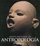 Museo nacional de antropologia de Mexico/ National Museum of Anthropology in Mexico