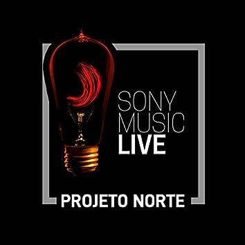Sony Music Live - Projeto Norte