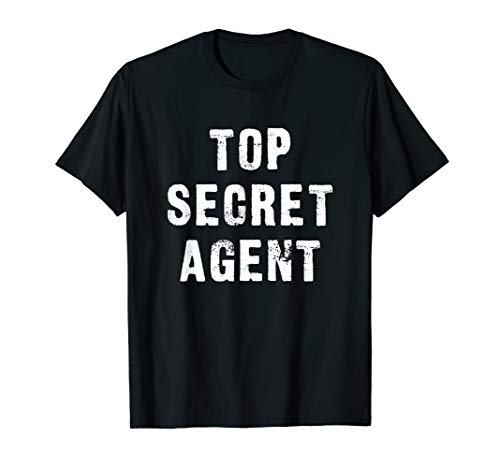Top Secret Agent with Security Clearance Funny Spy T-Shirt