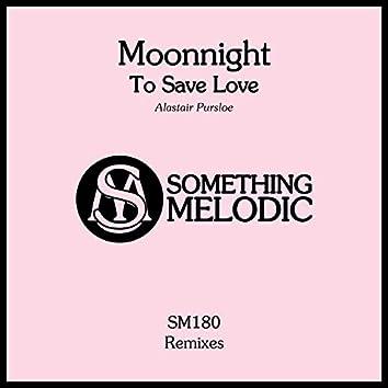 To Save Love (Alastair Pursloe Remix)