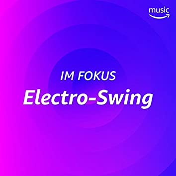 Im Fokus: Electro-Swing