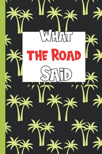 What the Road Said Journal: Notebook Lined Journal with Fun Mood Tracker (6 x 9 Blank Lined Notebook